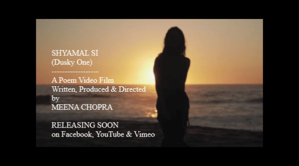 Meena Chopra presents: SHYAMAL SI (DUSKY ONE)