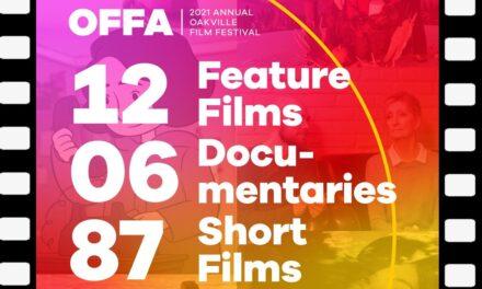 Oakville Festival Of Film & Arts 2021 – June 23-29