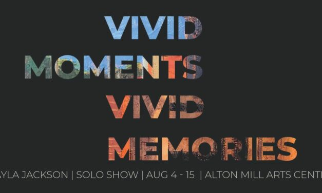 Alton Mill Arts Centre presents  Kayla Jackson – Solo Show Aug 4- 15