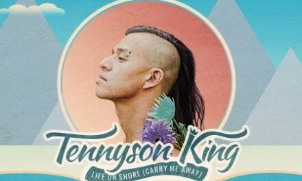 LISTEN NOW: Tennyson King's New Single: Life on Shore (Carry Me Away)