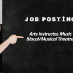 JOB POSTING: Arts Instructor, Music (Vocal/Musical Theatre)