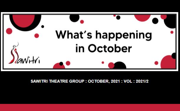 Sawitri Theatre: October Update