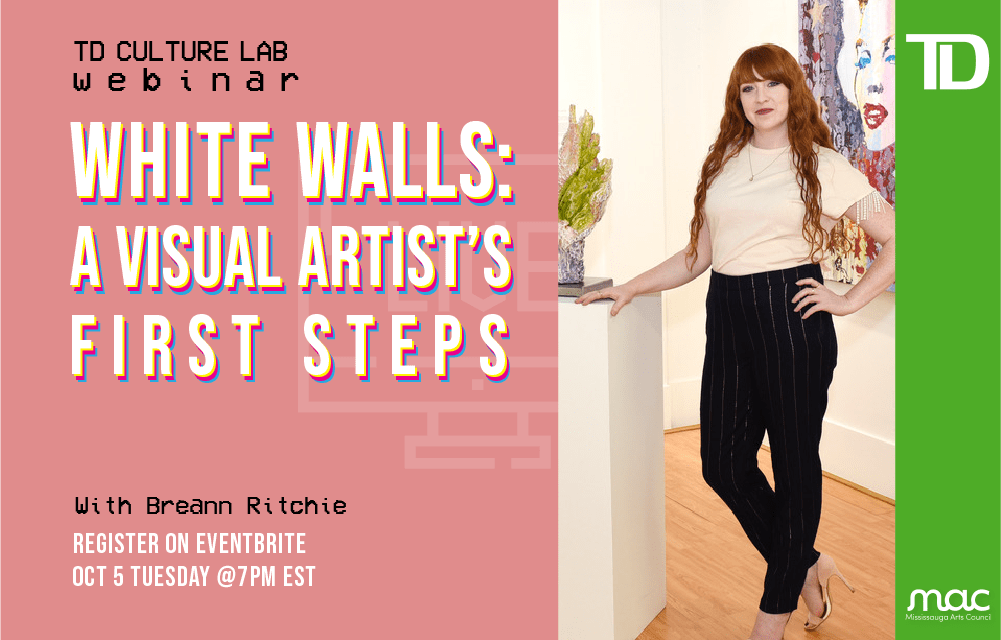 TD Culture Lab – White Walls: A Visual Artist's First Steps